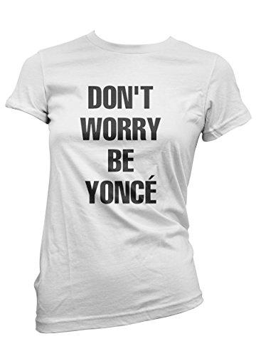 """T-shirt Donna """"Don't Worry BE-YONCé"""" - maglietta divertente 100% cotone LaMAGLIERIA,M, Bianco"""