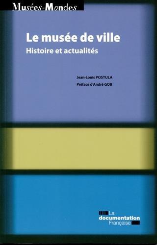 Le muse de ville : Histoire et actualits