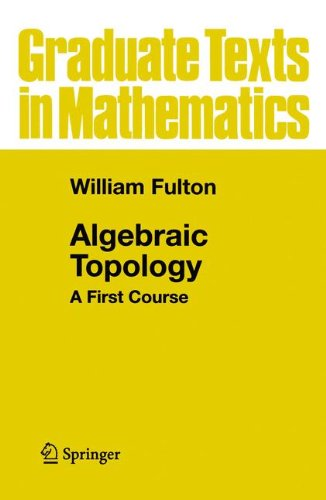 Algebraic Topology: A First Course (Graduate Texts in Mathematics) por William Fulton