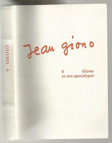 Jean Giono, 6. Giono et son apocalypse