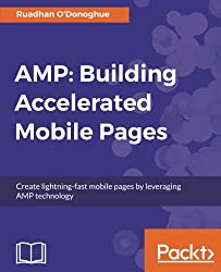 Engineer naturally lean web pages and leverage the latest web platform features to dramatically boost page speed About This Book * The first book for web developers that shows how to put AMP to work * Improve your website's mobile experience and get ...