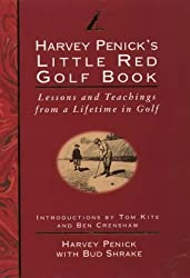Little Red Golf Book: Lessons and Teachings from a Lifetime in Golf by Harvey Penick (1993-10-14)