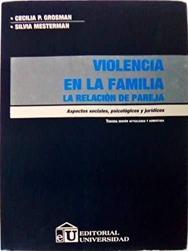 Violencia En La Familia: La Relacion de Pareja: Aspectos Sociales, Psicologicos y Juridicos por Maria T. Adamo
