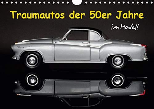 Traumautos der 50er Jahre im Modell (Wandkalender 2020 DIN A4 quer)