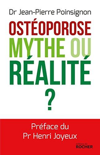 Ostéoporose : mythe ou réalité ? par Jean-Pierre Poinsignon