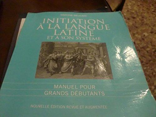 Initiation  la langue latine et  son systme