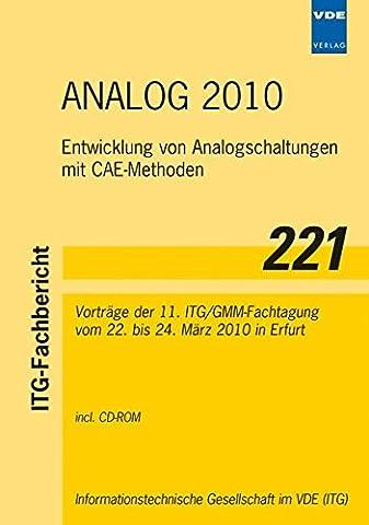 ANALOG 2010: Entwicklung von Analogschaltungen mit CAE-Methoden - Vorträge der 11. ITG/GMM-Fachtagung vom 22. bis 24. März 2010 in