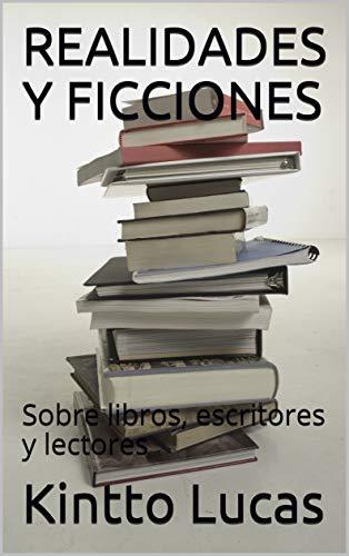 REALIDADES Y FICCIONES: Sobre libros, escritores y lectores eBook ...