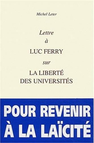 Lettre à Luc Ferry sur la liberté des universités