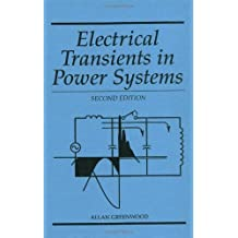 Electrical Transients in Power Systems by Allan Greenwood (1991-04-18)