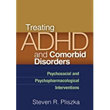 Treating ADHD and Comorbid Disorders: Psychosocial and Psychopharmacological Interventions