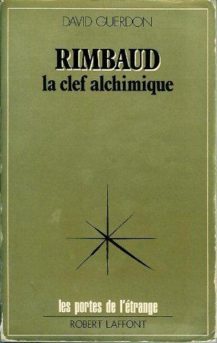 Rimbaud, la clef alchimique