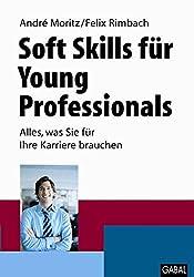 Soft Skills für Young Professionals: Alles, was Sie für Ihre Karriere brauchen (Whitebooks)