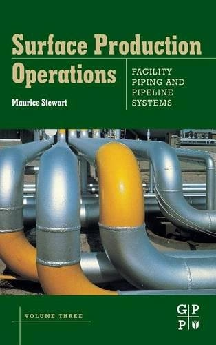 3: Surface Production Operations: Volume III: Facility Piping and Pipeline Systems