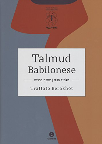 Talmud babilonese. Trattato Berakhòt. Testo ebraico a fronte [2 volumi indivisibili]