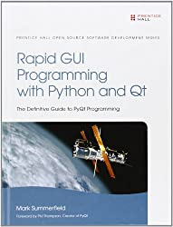 Rapid GUI Programming with Python and Qt (Prentice Hall Open Source Software Development) by Mark Summerfield (2007-10-28)