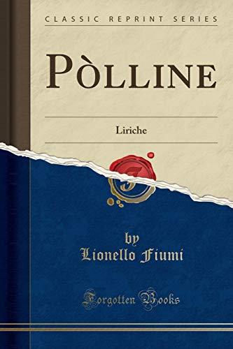 Pòlline: Liriche (Classic Reprint)