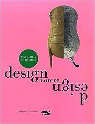 Design contre design : Deux siècles de création. Album de l'exposition Jean-Louis Gaillemin
