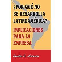 ¿Por qué no se desarrolla Latinoamérica?: Implicaciones para la empresa