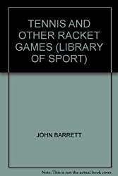 TENNIS AND OTHER RACKET GAMES (LIBRARY OF SPORT)