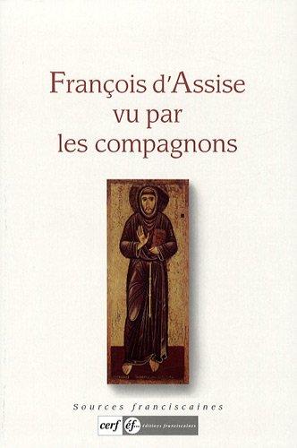 François d'Assise vu par les compagnons par Jacques Dalarun