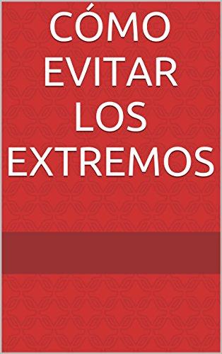 Cómo evitar los extremos por Diego Bernal