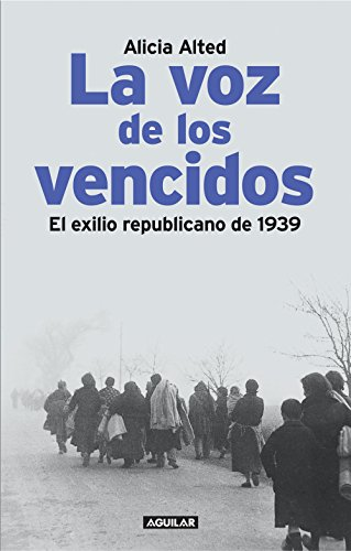La voz de los vencidos: El exilio republicano de 1939