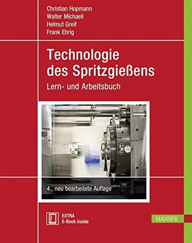 Technologie des Spritzgießens: Lern- und Arbeitsbuch -