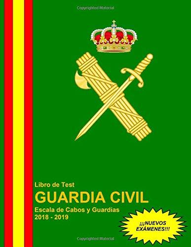 Libro de Test Guardia Civil Escala de Cabos y Guardias 2018 - 2019 por Vicente Manuel García Salguero
