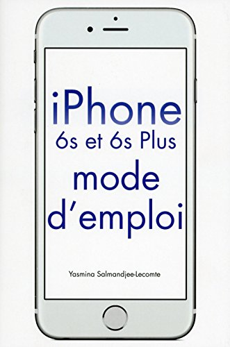 iPhone 6S & 6S Plus Mode d'emploi