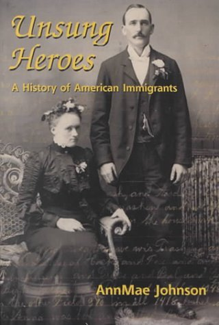 Unsung Heroes: A History of American Immigrants by Annmae Johnson (2000-11-01)