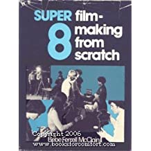 Super 8 Filmmaking from Scratch