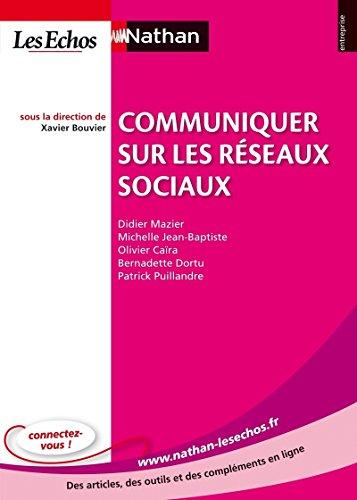 Communiquer sur les réseaux sociaux par Olivier Caïra, Didier Mazier, Bernadette Dortu, Michelle Jean-Baptiste, Patrick Puillandre