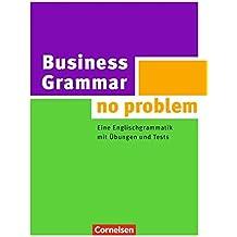Business Grammar - no problem: Eine Englischgrammatik mit Übungen und Tests. Buch mit beiliegendem Lösungsschlüssel