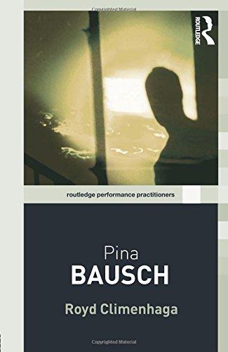 Pina Bausch (Routledge Performance Practitioners) par Royd Climenhaga