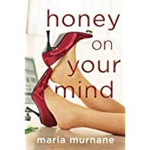 Honey on Your Mind (The (Mis)Adventures of Waverly Bryson) by Murnane, Maria (2012) Paperback