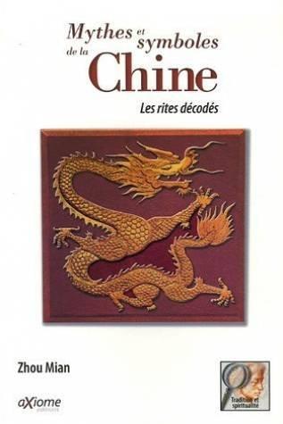 Mythes et Symboles de la Chine : Les rites décodés