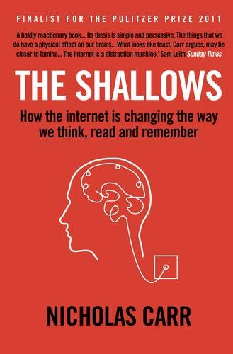 the-shallows-how-the-internet-is-changing-the-way-we-think-read-and-remember