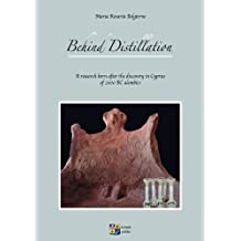 Behind Distillation: a research born after the discovery in Cyprus of 2000 BC alembics