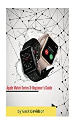 Apple Watch Series 3: Beginner's Guide