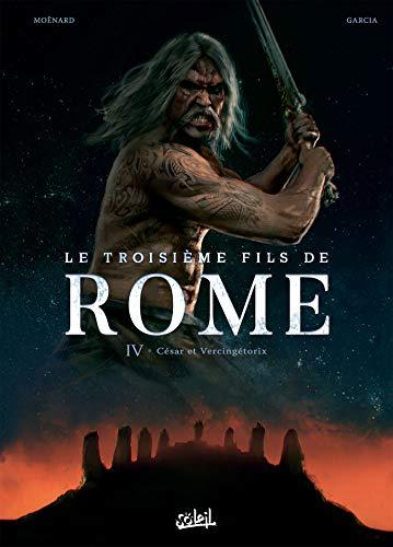 Troisième Fils de Rome 04 - César et Vercingétorix