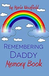 Remembering Daddy: A Memory Book (Memory Books for Bereaved Children) by Maria Newfield (2014-08-25)