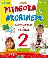 Nuovo Come Pitagora e Archimede. Per la Scuola elementare: 2