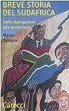 Breve storia del Sudafrica. Dalla segregazione alla democrazia