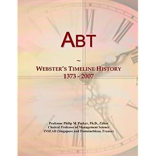 Abt: Webster's Timeline History, 1373 - 2007