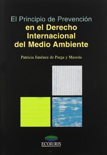 El principio de prevención en el derecho internacional del medio ambiente por Patricia Jiménez de Parga Maseda