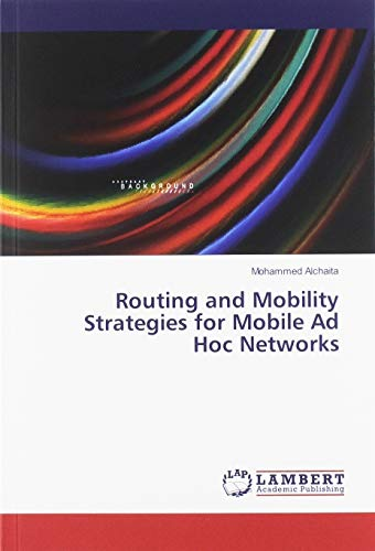 Routing and Mobility Strategies for Mobile Ad Hoc Networks (Ad-hoc-netzwerk Mobile)