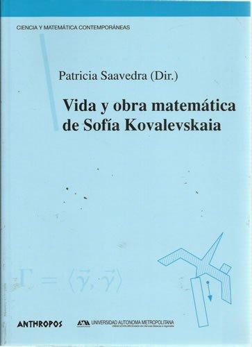 Vida y Obra Matematica de Sofia Kovalevskain por Patricia Saavedra