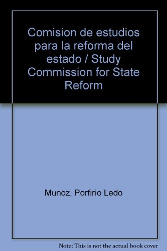 Comision de estudios para la reforma del estado/Study Commission for State Reform por Porfirio Ledo Munoz