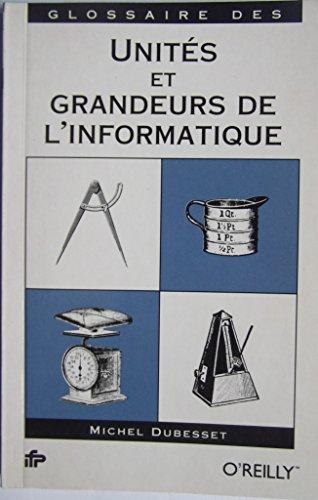 Glossaire des unités et grandeurs de l'informatique par Dubesset